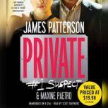 Private:  #1 Suspect #1 Suspect, James Patterson
