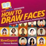 How To Draw Faces Your Step By Step Guide To Drawing Faces, HowExpert