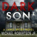 Dark Son, Michael Robertson Jr