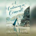 A Castaway in Cornwall, Julie Klassen