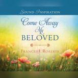 Come Away My Beloved, Robert Frances