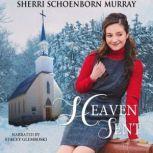 Heaven Sent A Christmas Romance, Sherri Schoenborn Murray