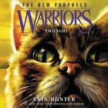 Warriors: The New Prophecy #5: Twilight, Erin Hunter