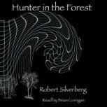 Hunters in the Forest, Robert Silverberg