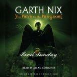 The Keys to the Kingdom #7: Lord Sunday The Keys to the Kingdom #7, Garth Nix