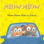 Meow Meow Goes to School Learning How to Behave, Eddie Broom