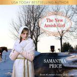 The New Amish Girl Amish Romance, Samantha Price