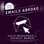 Emails Abroad, Julia Messenger; Shirley Mawer
