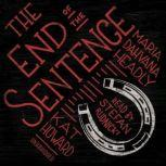 The End of the Sentence, Maria Dahvana Headley; Kat Howard