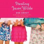 Stealing Jason Wilde, Dee Ernst