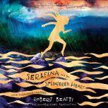 Serafina and the Splintered Heart, Robert Beatty