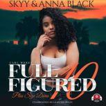 Full Figured 10, Skyy