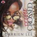 Double Crossed, Darrien Lee