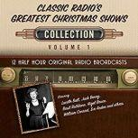 Classic Radio's Greatest Christmas Shows, Collection 1, Black Eye Entertainment