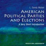 American Political Parties and Elections A Very Short Introduction, L. Sandy Maisel