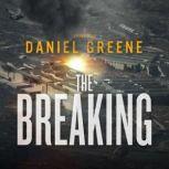 The Breaking, Daniel Greene