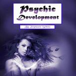 Psychic Development Psychometry, Numerology, and Psychic Dreams Clarified, Stephanie White