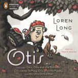 The Otis Collection Includes Otis, Otis and the Tornado, Otis Loves to Play, Otis and the Puppy, and  An Otis Christmas, Loren Long
