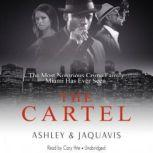 The Cartel, Ashley & JaQuavis