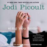 Sing You Home A Novel, Jodi Picoult