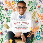 Mo's Bows: A Young Person's Guide to Start-Up Success Measure, Cut, Stitch Your Way to a Great Business, Moziah Bridges