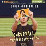 Curveball The Year I Lost My Grip, Jordan Sonnenblick