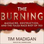 The Burning Massacre, Destruction, and the Tulsa Race Riot of 1921, Tim Madigan