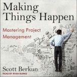 Making Things Happen Mastering Project Management, Scott Berkun