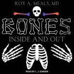 Bones Inside and Out, MD Meals