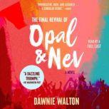 The Final Revival of Opal & Nev, Dawnie Walton