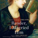 Reader, I Married Him Stories Inspired by Jane Eyre, Tracy Chevalier