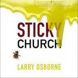 Sticky Church, Larry Osborne