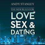 The New Rules for Love, Sex, and Dating, Andy Stanley