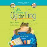 Life According to Og the Frog, Betty G. Birney