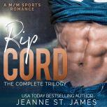 Rip Cord: The Complete Trilogy A M/M Sports Romance, Jeanne St. James