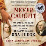 Never Caught, Erica Armstrong Dunbar