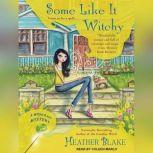 Some Like it Witchy, Heather Blake