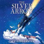 The Silver Arrow, Lev Grossman