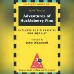 The Adventures of Huckleberry Finn An A+ Audio Study Guide, Mark Twain