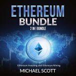 Ethereum Bundle: 2 in 1 Bundle, Ethereum Investing and Ethereum Mining, Michael Scott