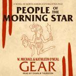 People of the Morning Star A Novel of North America's Forgotten Past, Kathleen O'Neal Gear