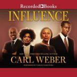 Influence, Carl Weber