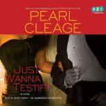 Just Wanna Testify, Pearl Cleage