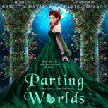 Parting Worlds (Once Upon a Curse Book Four)