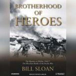 Brotherhood of Heroes The Marines at Peleliu, 1944-The Bloodiest Battle of the Pacific War, Bill Sloan