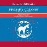 Primary Colors A Novel of Politics, Anonymous