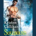 Soulbound The Darkest London Series: Book 6, Kristen Callihan