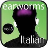 Rapid Italian, Vol. 3, Earworms Learning