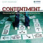Contentment Discovering God's Game Plan for Personal Satisfaction, Chip Ingram