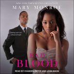 Bad Blood, Mary Monroe